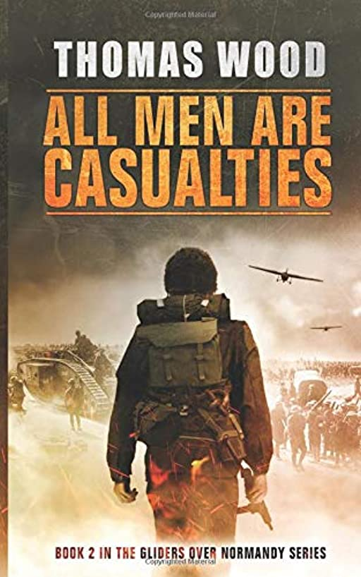 All Men are Casualties (Gliders over Normandy)