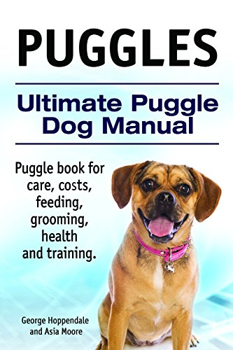 Puggles. Puggle book for care, costs, feeding, grooming, health and training. Ultimate Puggle Dog Manual. (English Edition)