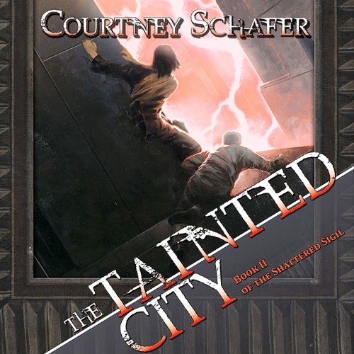 The Tainted City Audiobook By Courtney Schafer cover art