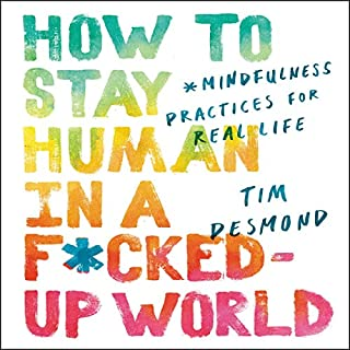 How to Stay Human in a F*cked-Up World cover art