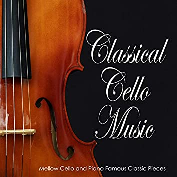 Classical Cello Music: Mellow Cello and Piano Famous Classic Pieces