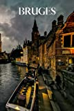 Bruges: Bruges travel notebook journal, 100 pages, contains Belgian proverbs and expressions, a perfect Belgium gift or to write your own Bruges travel guide.
