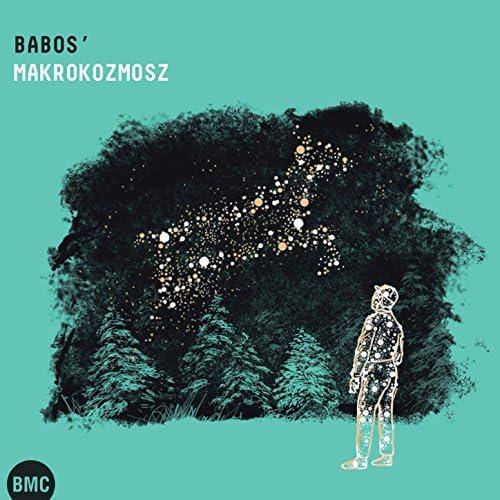 Babos' Makrokozmosz feat. Kornél Fekete-Kovács, György Orbán, Gyula Babos, Gábor Winand, József Barcza Horváth & Tamás Czirják