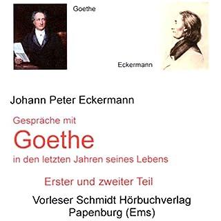 Gespräche mit Goethe in den letzten Jahren seines Lebens     Erster und zweiter Teil              Autor:                                                                                                                                 Johann Peter Eckermann                               Sprecher:                                                                                                                                 Hans Jochim Schmidt                      Spieldauer: 21 Std. und 32 Min.     29 Bewertungen     Gesamt 4,4