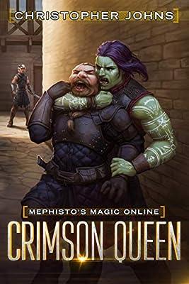 Crimson Queen: A Fantasy LitRPG Series (Mephisto's Magic Online Book 2)