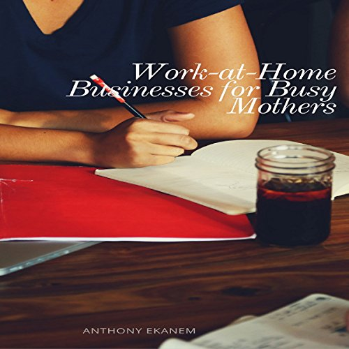 Work at Home Businesses for Busy Mothers audiobook cover art
