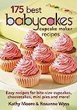 Babycakes Cupcake Cookbook - 175 Best Cupcake Maker Recipes
