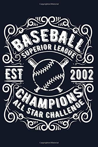 Baseball champions - All star-game superior league EST 2002 Notebook : Journal or Planner for Baseball player Gift: Baseball memories ... 120 Pages, 6x9, Soft Cover, Matte Finish