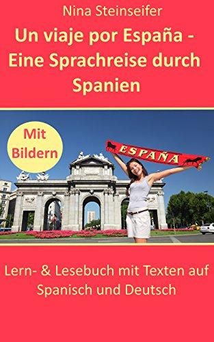 Un viaje por España - Eine Sprachreise durch Spanien (German ...