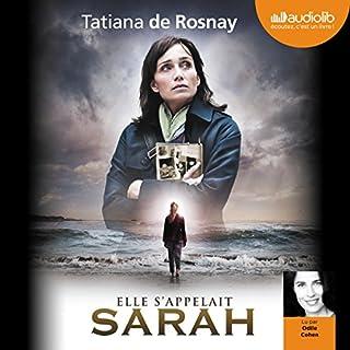 Elle s'appelait Sarah                   De :                                                                                                                                 Tatiana de Rosnay                               Lu par :                                                                                                                                 Odile Cohen                      Durée : 3 h et 34 min     27 notations     Global 4,6