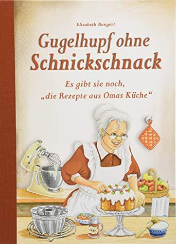 """Gugelhupf ohne Schnickschnack: Es gibt sie noch, """"die Rezepte aus Omas Küche"""""""