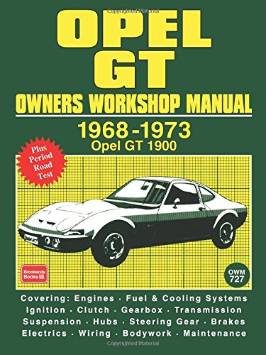 Opel Gt Owners Workshop Manual 1968-1973: Workshop Manual (Brooklands Books)