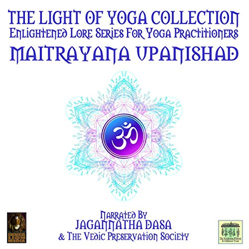 The Light of Yoga Collection - Maitrayana Upanishad  By  cover art