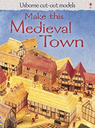 Make This Medieval Town (Usborne Cut-out Models)