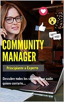 Community Manager: Principiante a Experto (Marketing Digital nº 1) de [Cesar Casanova, Karina Napoli]