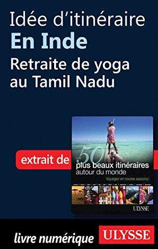 Idée d'itinéraire en Inde : Retraite de yoga au Tamil Nadu