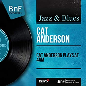 Cat Anderson Plays At 4am (feat. Quentin Jackson, Russell Procope, Georges Arvanitas, Jimmy Woode, Sam Woodyard) [Mono Version]