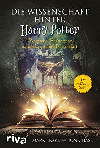 Die Wissenschaft hinter Harry Potter: Magische Phänomene naturwissenschaftlich erklärt