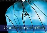 Contre-jours et reflets (Calendrier mural 2019 DIN A4 horizontal): Le contre-jour révèle la lumière (Calendrier anniversaire, 14 Pages )