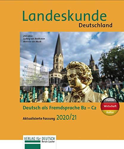 Landeskunde Deutschland - Aktualisierte Fassung 2020/21: Politik - Wirtschaft - Kultur / Landeskunde