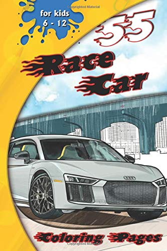 55 race car coloring pages for kid 6 - 12 year: Best fun activity & Cool Vehicles free Cars coloring sheets for adults, girls, toddlers, women & Kids aged (6-12)(4-8)
