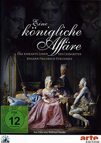 Eine königliche Affäre - Das riskante Leben des Leibarztes Johann Friedrich Struensee