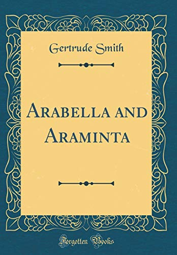 Arabella and Araminta (Classic Reprint)