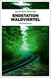 Endstation Waldviertel: Kriminalroman