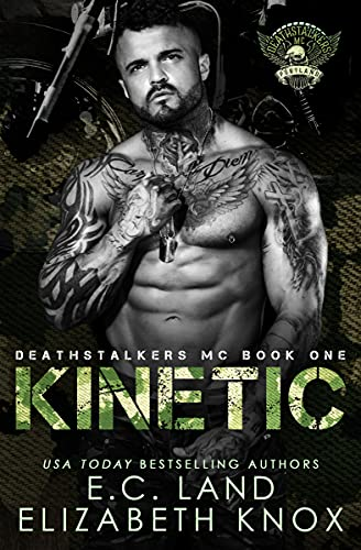 Kinetic (Deathstalkers MC Book 1) by [Elizabeth Knox, E.C. Land, Clarise Tan]