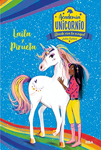 Academia Unicornio 5. Laila y Pirueta: 005 (Peques)