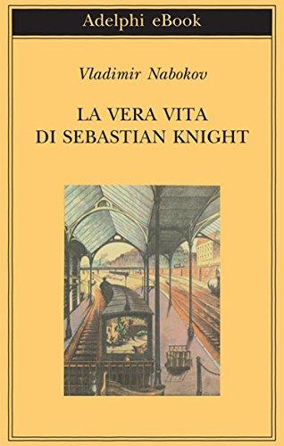 La vera vita di Sebastian Knight (Biblioteca Adelphi Vol. 259)