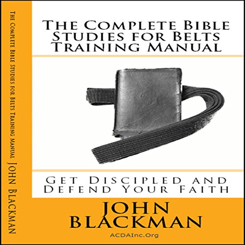 The Complete Bible Studies for Belts Training Manual audiobook cover art