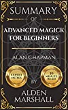 Summary of Advanced Magick for Beginners by Alan Chapman