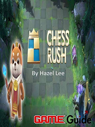 Chess Rush Game Guide: Chess Rush Guide Book (English Edition)