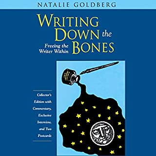 Writing Down the Bones                   By:                                                                                                                                 Natalie Goldberg                               Narrated by:                                                                                                                                 Natalie Goldberg                      Length: 8 hrs and 50 mins     440 ratings     Overall 4.4