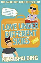 Love...Under Different Skies by Nick Spalding(2013-01-01)