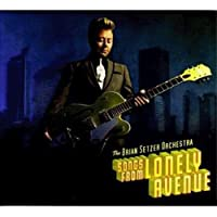 Songs from Lonely Avenue by Brian Setzer Orchestra (2009-10-13)