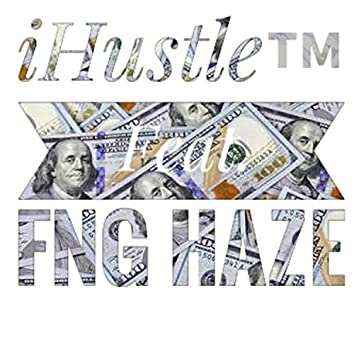 iHustle (feat. FNG Haze)
