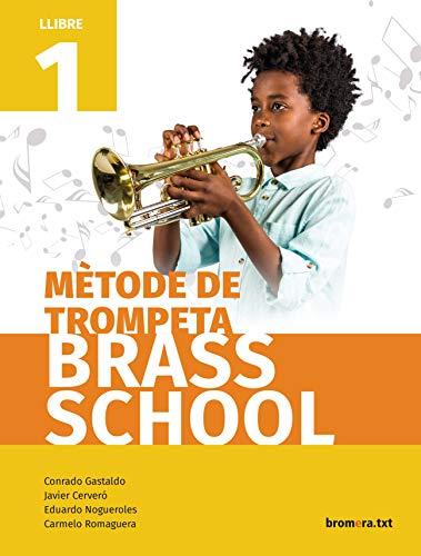Mètode de trompeta Brass School. Llibre 1