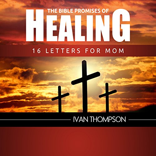 『The Bible Promises of Healing: 16 Letters for Mom』のカバーアート