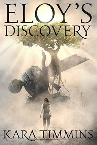 Eloy's Discovery (The Eloy Trilogy Book 1) (English Edition)