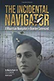 The Incidental Navigator: A Mauritian Navigator in Bomber Command