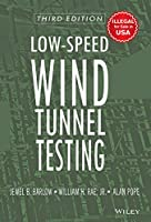 Low-Speed Wind Tunnel Testing (PB) [Paperback] [Jan 01, 2010] Barlow