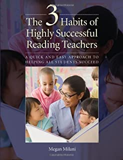 The 3 Habits of Highly Successful Reading Teachers: A Quick and Easy Approach to Helping All Students