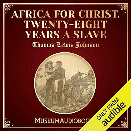 Africa for Christ. Twenty-Eight Years a Slave audiobook cover art