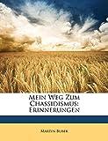 Mein Weg Zum Chassidismus, Erinnerungen Von Martin Buber
