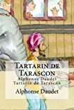 Tartarin de Tarascon: Alphonse Daudet Tartarin de Tarascon