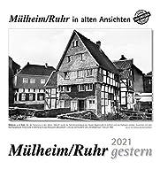Muelheim a. d. Ruhr gestern 2021: Staedtekalender