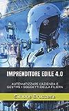 IMPRENDITORE EDILE 4.0: AUTOMATIZZARE L'AZIENDA E GESTIRE I SOGGETTI DELLA FILIERA