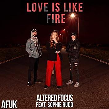 Love Is Like Fire (feat. Sophie Rudd)